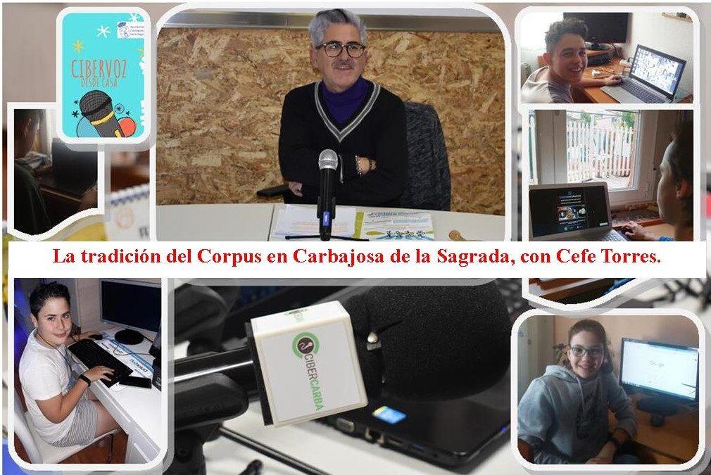 «LA TRADICIÓN DEL CORPUS EN CARBAJOSA». ENTREVISTA A CEFE TORRES
